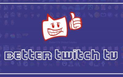 BetterTTV : Pourquoi utiliser l'extension Better Twitch TV ?